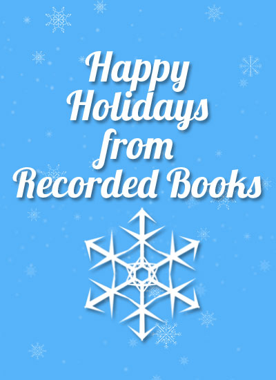 Happy Holidays from Recorded Books!